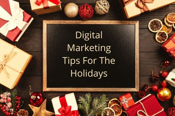 Digital marketing tips for the holidays